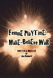 Femme tiempo: Guerra Make-Believe