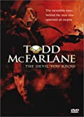 The Devil You Know: Inside the Mind of Todd McFarlane