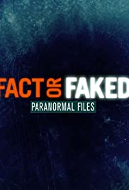 Fact or Faked: Paranormal Archivos