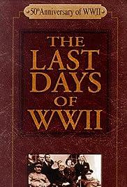 Los últimos días de la Segunda Guerra Mundial