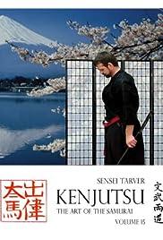Kenjutsu : El Arte del Samurai Vol .