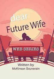 x26amp; Quot; Estimado futura esposa x26amp; quot; Nunca olvides