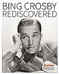 Bing Crosby Rediscovered