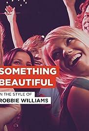 Robbie Williams: algo hermoso