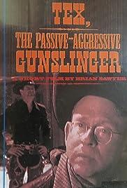 Tex, el Gunslinger pasivo-agresivo