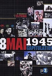 8 mai 1945, la capitulación