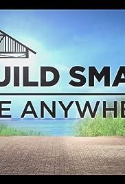 Construir pequeño, vivir en cualquier lugar