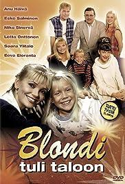 Blondi tuli taloon