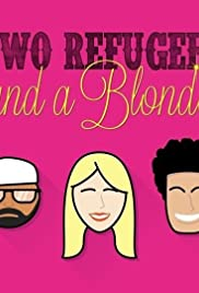 Two Refugees and a Blonde