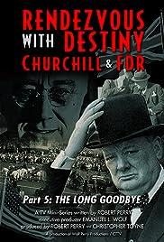 """Rendezvous with Destiny: Roosevelt y Churchill"" El largo adiós"
