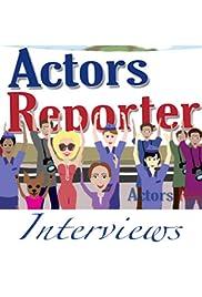 Actors Reporter Interviews