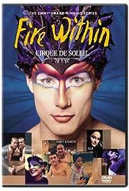 """""""Cirque du Soleil: Fire Within"""" Episode # 1.7"""