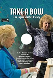 Take a Bow: The Ingrid Clarfield Story