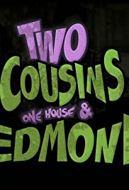 Two Cousins One House & Edmond