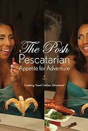 El Posh Pescatarian: Â¡Apetito por la Aventura!