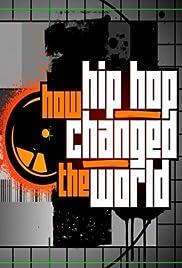 Cómo Hip Hop cambió el mundo