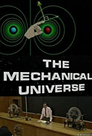 The Mechanical Universe... and Beyond