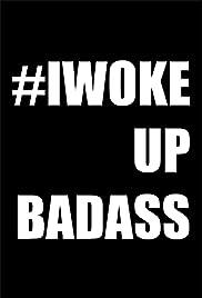 #iwokeupbadass