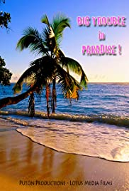 Big Trouble in Paradise..!