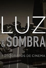 Luz y Sombra: Fotógrafos do Cinema Brasileiro