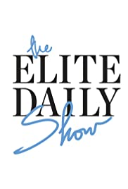 The Elite Daily Show