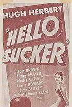 Hello, Sucker