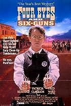 Four Eyes and Six-Guns