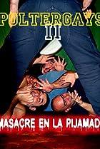 Poltergays 2: masacre en la pijamada