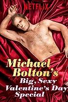 Michael Bolton's Big, Sexy Valentine's Day Special
