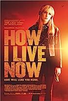How I Live Now - Maintenant c'est ma vie